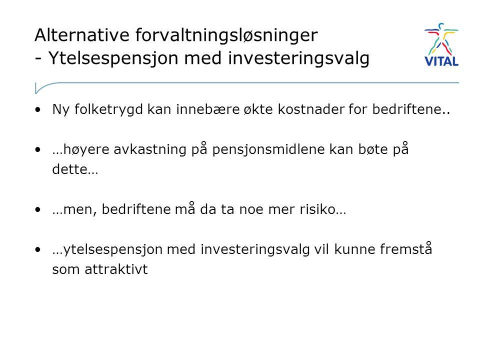 Alternative forvaltningsløsninger - Ytelsespensjon med investeringsvalg