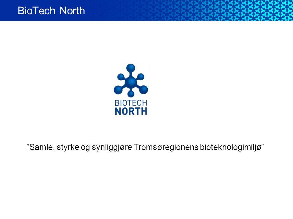BioTech North Samle, styrke og synliggjøre Tromsøregionens bioteknologimiljø