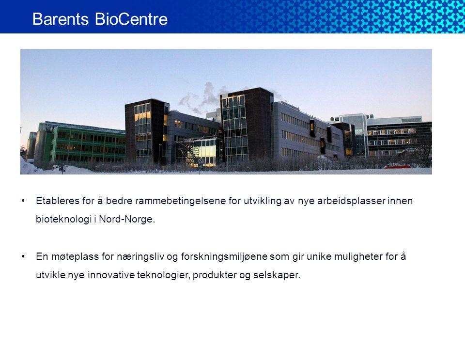 Barents BioCentre Etableres for å bedre rammebetingelsene for utvikling av nye arbeidsplasser innen bioteknologi i Nord-Norge.