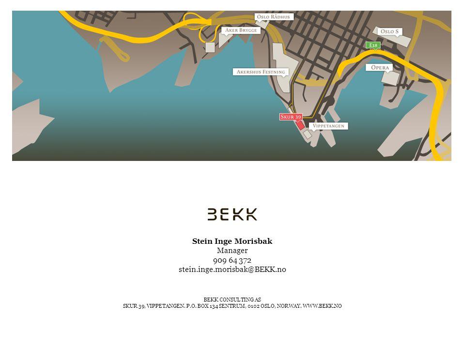 Stein Inge Morisbak Manager 909 64 372 stein.inge.morisbak@BEKK.no