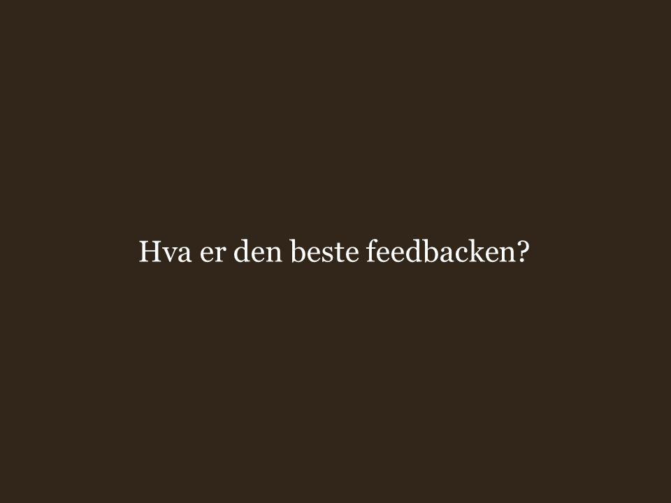 Hva er den beste feedbacken