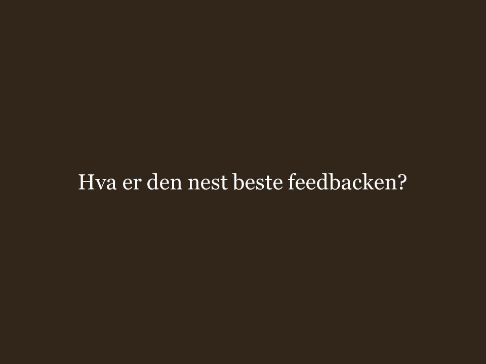 Hva er den nest beste feedbacken