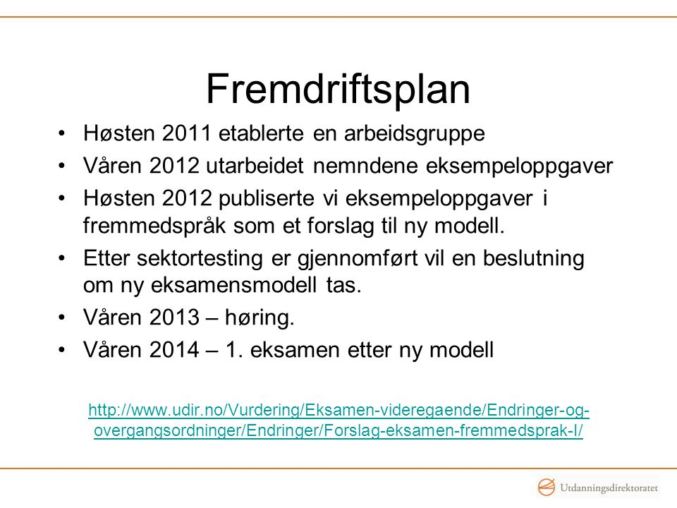 Fremdriftsplan Høsten 2011 etablerte en arbeidsgruppe