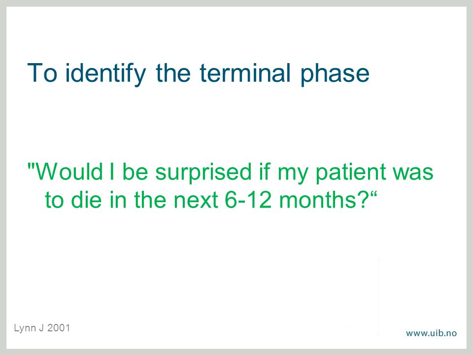 To identify the terminal phase
