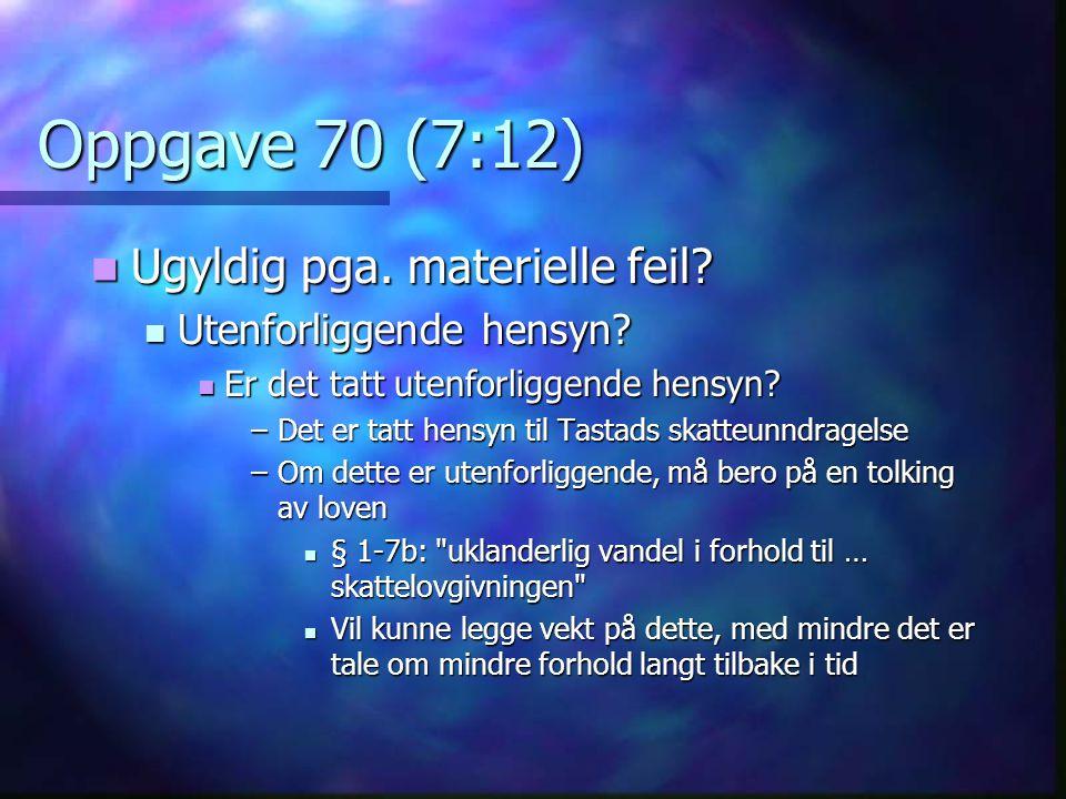 Oppgave 70 (7:12) Ugyldig pga. materielle feil