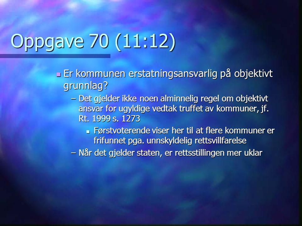 Oppgave 70 (11:12) Er kommunen erstatningsansvarlig på objektivt grunnlag