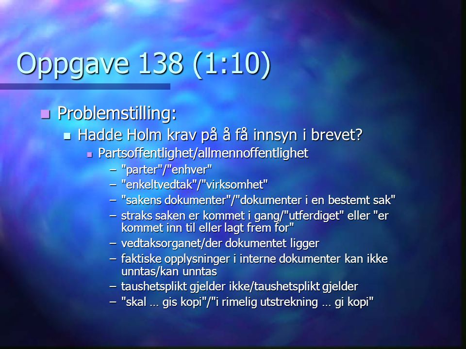 Oppgave 138 (1:10) Problemstilling: