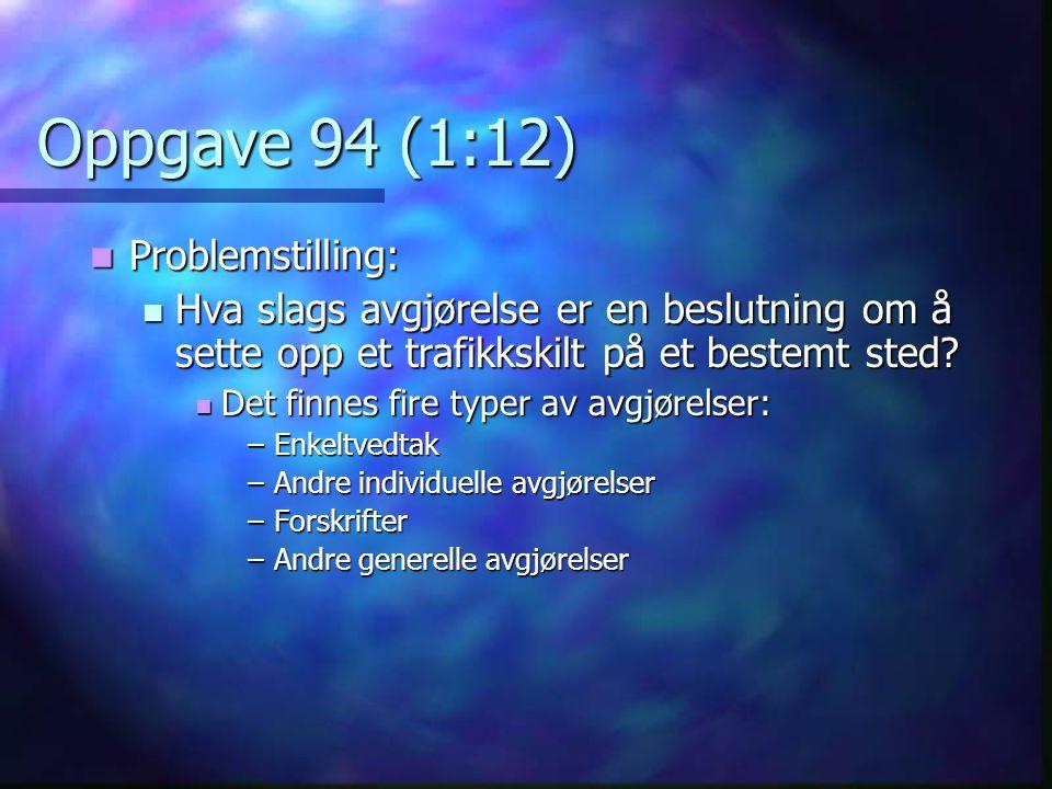 Oppgave 94 (1:12) Problemstilling: