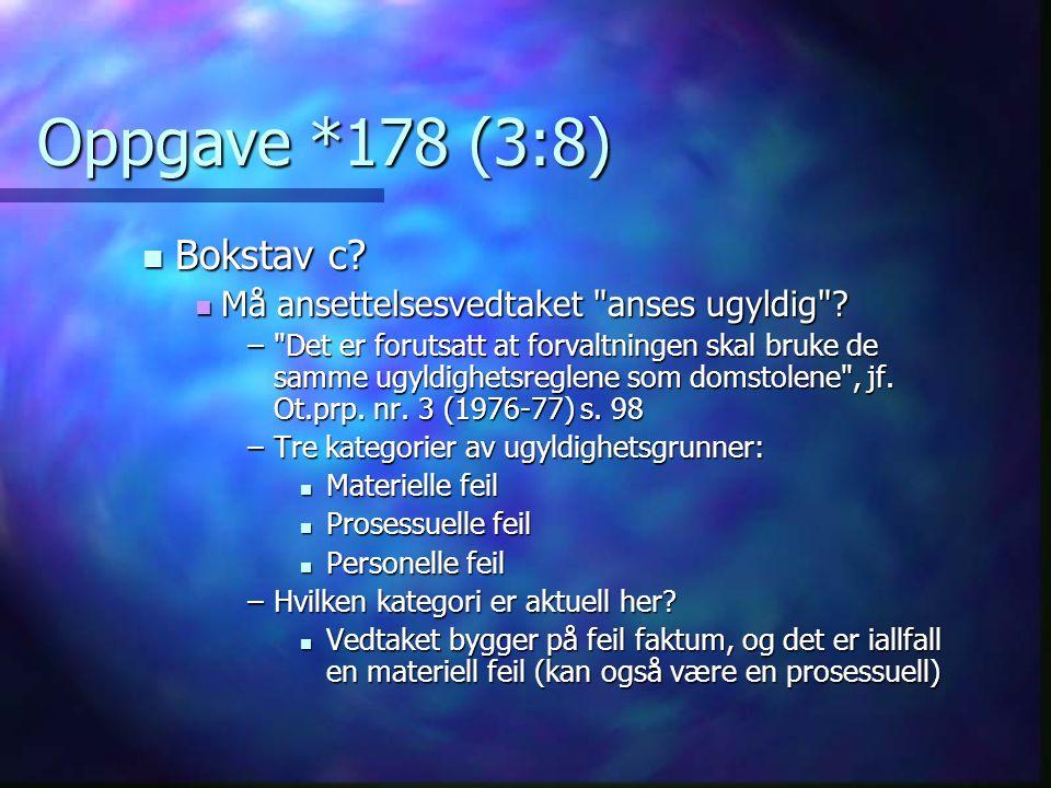 Oppgave *178 (3:8) Bokstav c Må ansettelsesvedtaket anses ugyldig