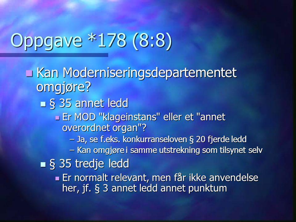 Oppgave *178 (8:8) Kan Moderniseringsdepartementet omgjøre