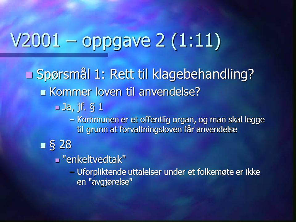 V2001 – oppgave 2 (1:11) Spørsmål 1: Rett til klagebehandling