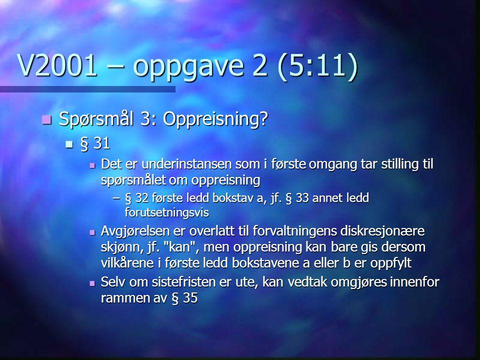 V2001 – oppgave 2 (5:11) Spørsmål 3: Oppreisning § 31