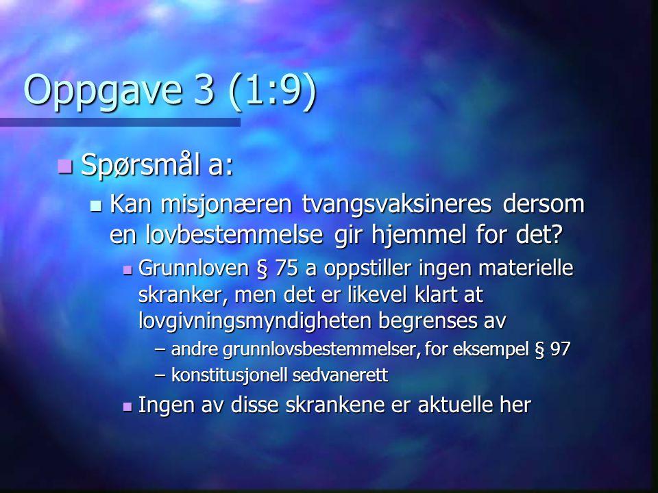 Oppgave 3 (1:9) Spørsmål a: