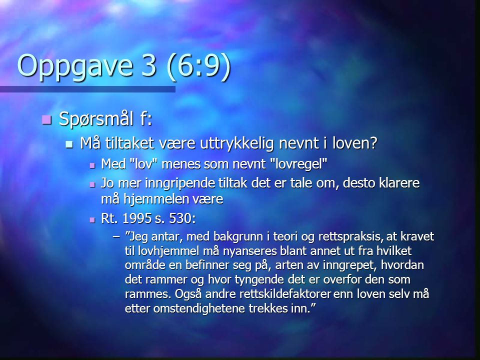 Oppgave 3 (6:9) Spørsmål f: