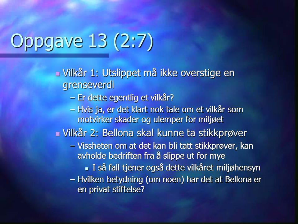 Oppgave 13 (2:7) Vilkår 1: Utslippet må ikke overstige en grenseverdi