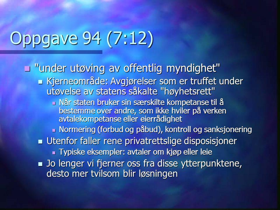 Oppgave 94 (7:12) under utøving av offentlig myndighet
