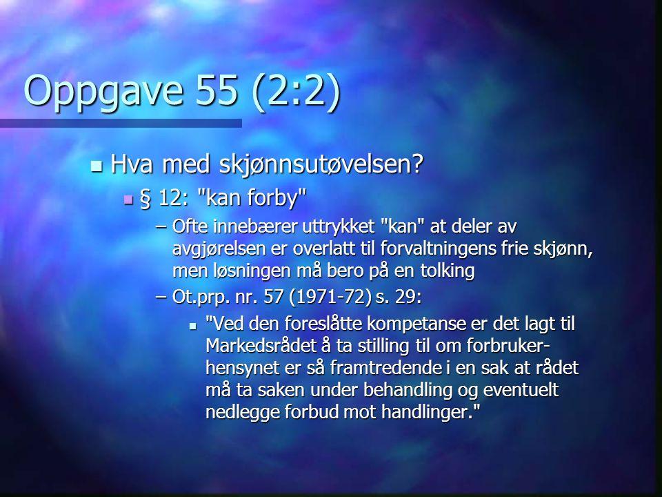 Oppgave 55 (2:2) Hva med skjønnsutøvelsen § 12: kan forby