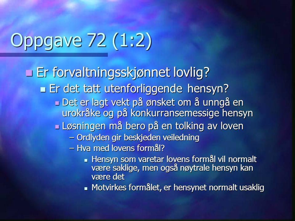 Oppgave 72 (1:2) Er forvaltningsskjønnet lovlig