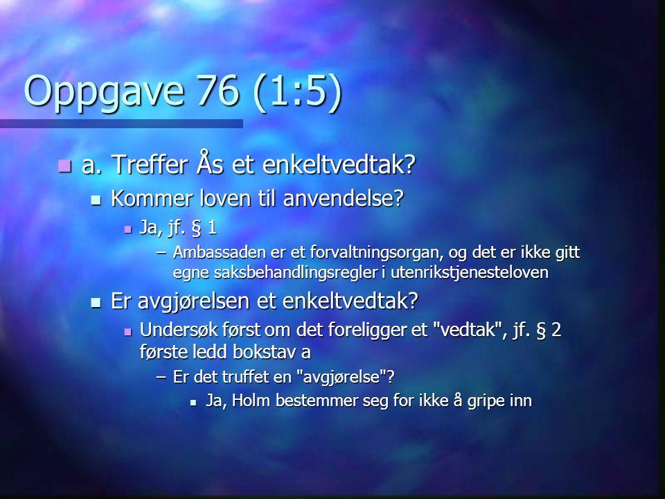 Oppgave 76 (1:5) a. Treffer Ås et enkeltvedtak
