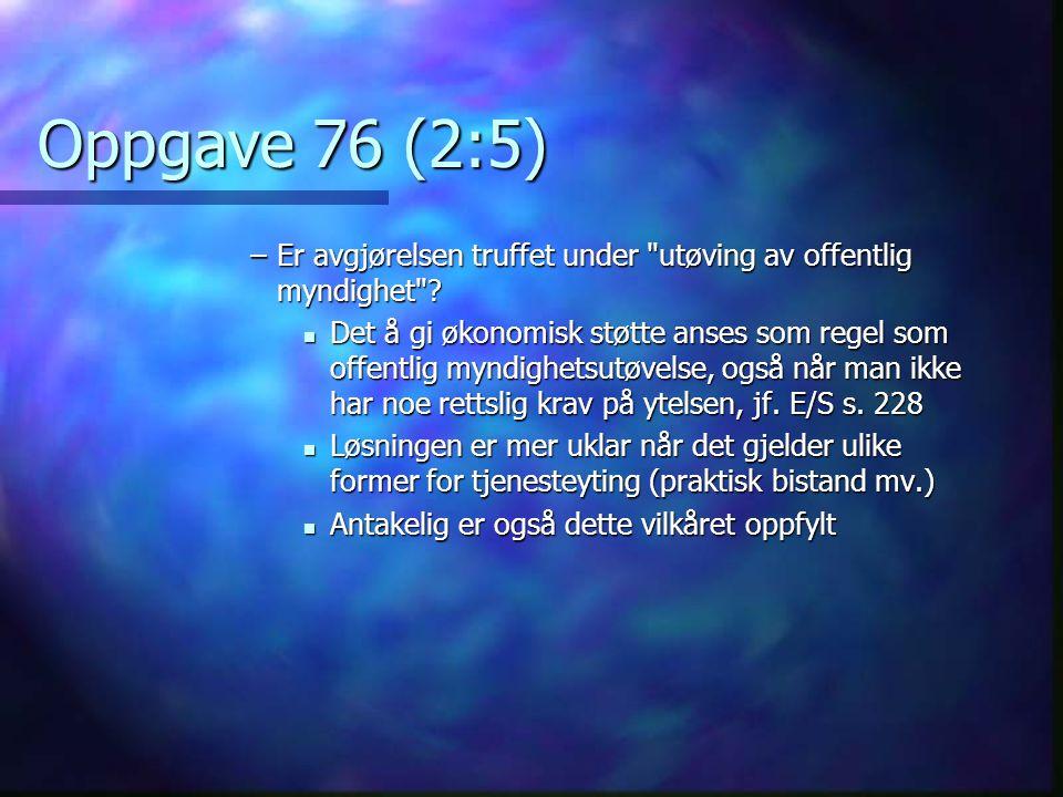 Oppgave 76 (2:5) Er avgjørelsen truffet under utøving av offentlig myndighet