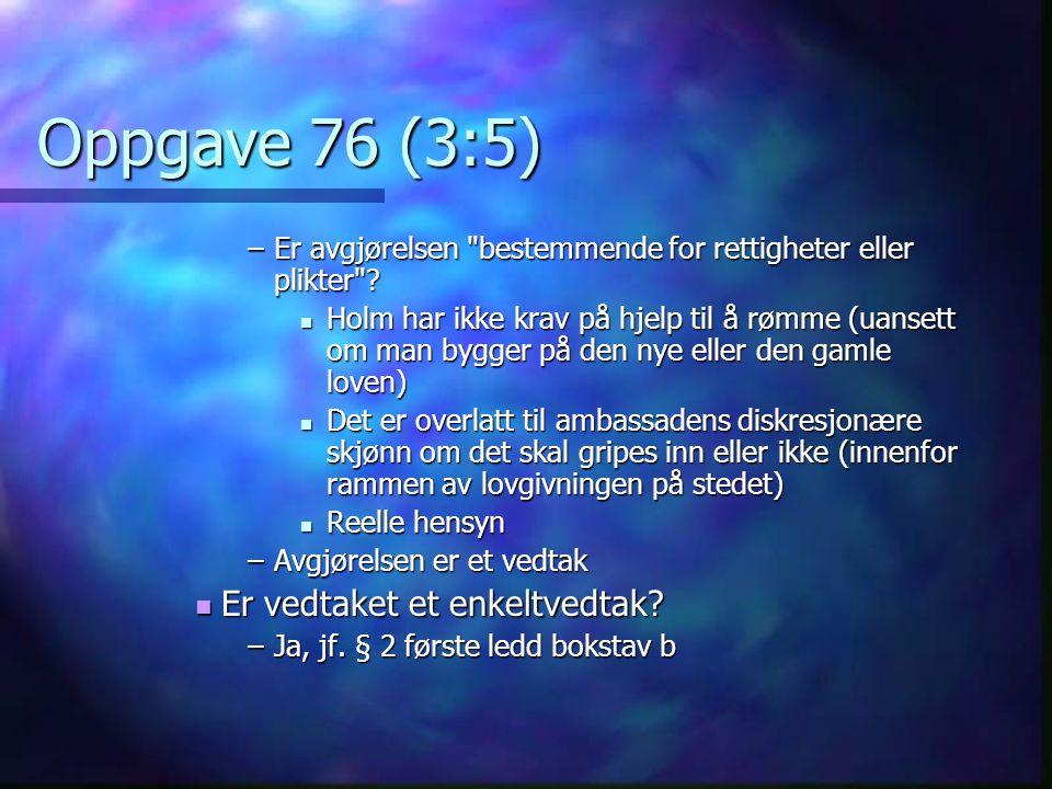 Oppgave 76 (3:5) Er vedtaket et enkeltvedtak