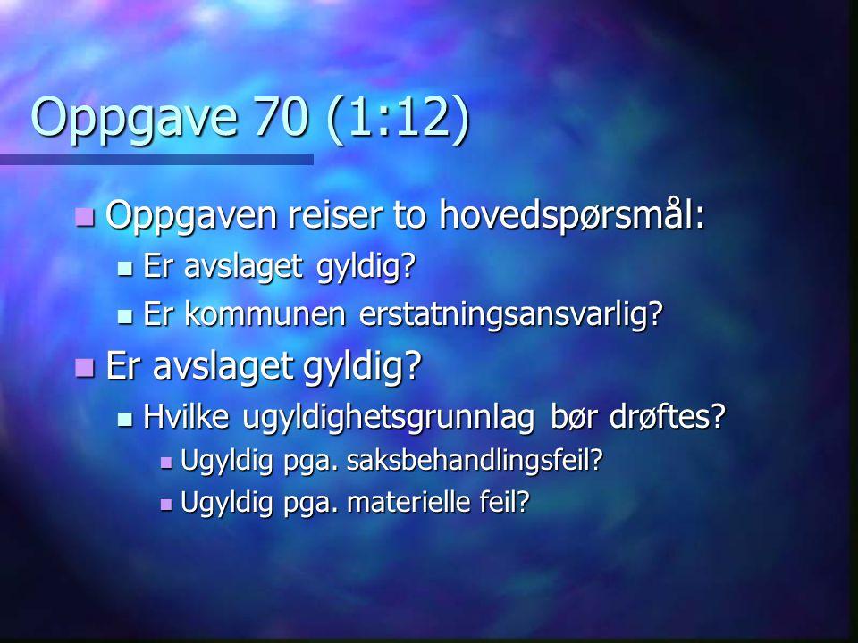 Oppgave 70 (1:12) Oppgaven reiser to hovedspørsmål: