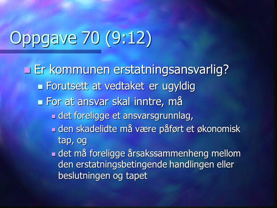 Oppgave 70 (9:12) Er kommunen erstatningsansvarlig