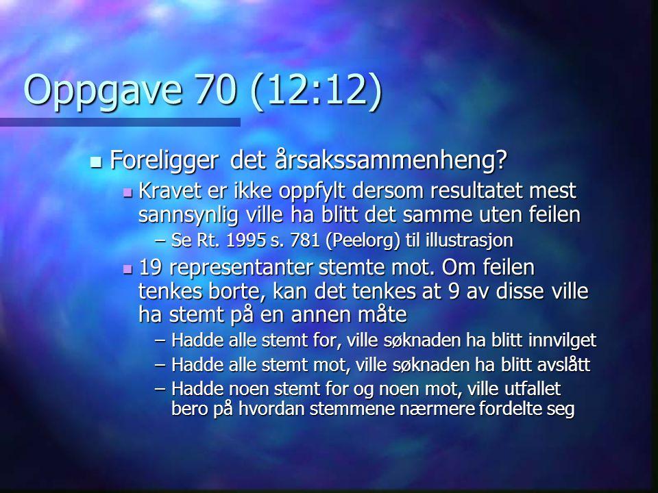 Oppgave 70 (12:12) Foreligger det årsakssammenheng