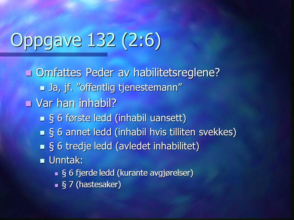 Oppgave 132 (2:6) Omfattes Peder av habilitetsreglene