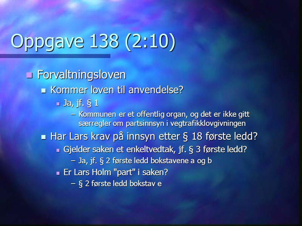 Oppgave 138 (2:10) Forvaltningsloven Kommer loven til anvendelse