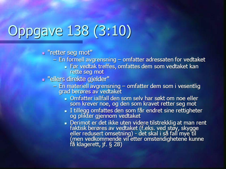 Oppgave 138 (3:10) retter seg mot ellers direkte gjelder