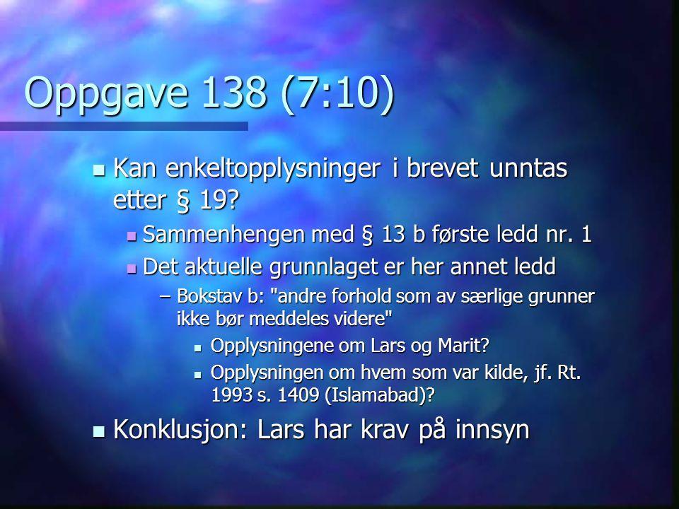 Oppgave 138 (7:10) Kan enkeltopplysninger i brevet unntas etter § 19