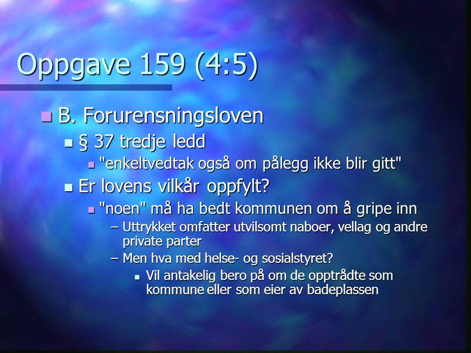 Oppgave 159 (4:5) B. Forurensningsloven § 37 tredje ledd