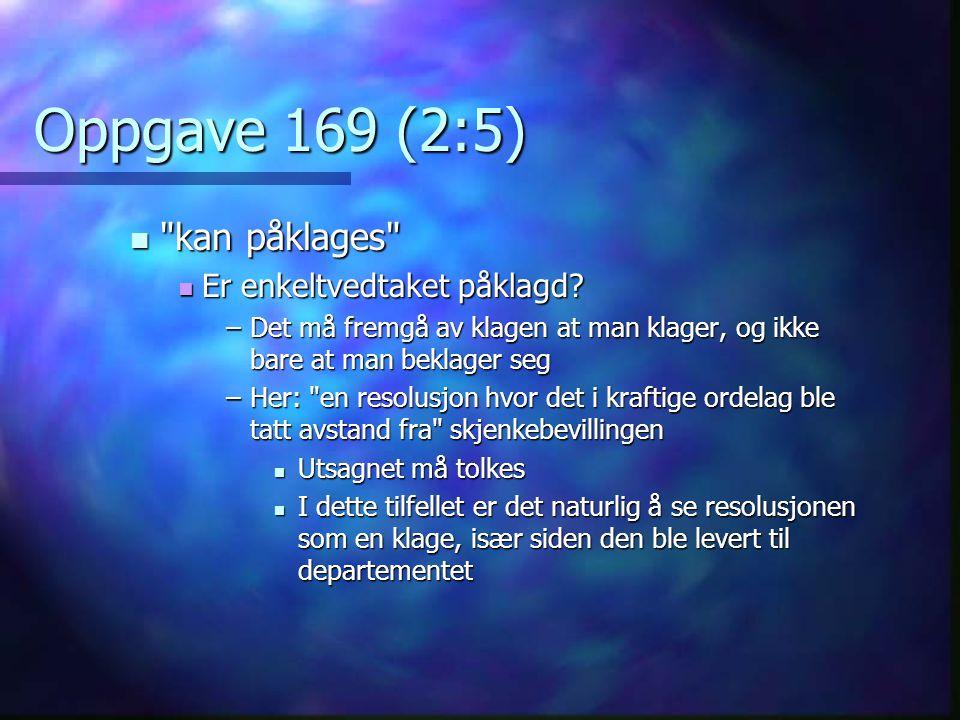 Oppgave 169 (2:5) kan påklages Er enkeltvedtaket påklagd