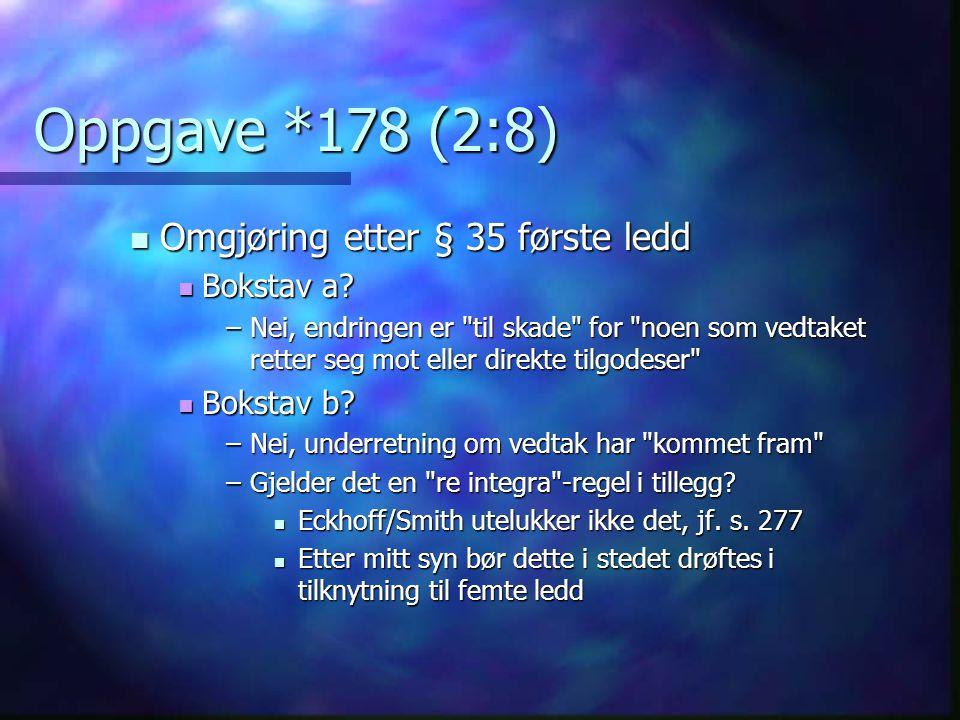 Oppgave *178 (2:8) Omgjøring etter § 35 første ledd Bokstav a