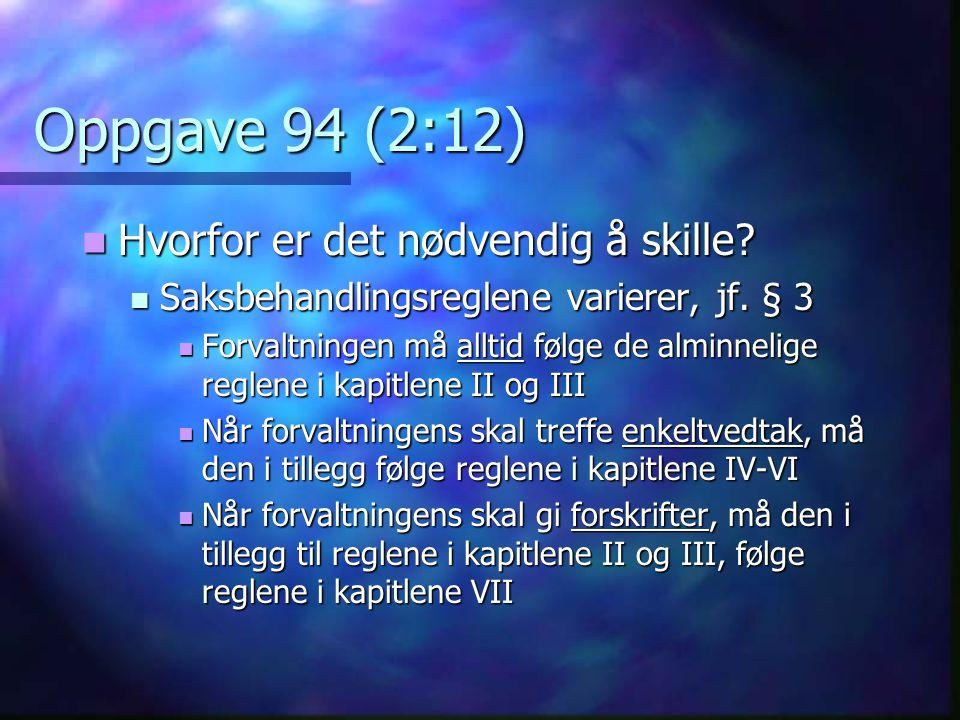 Oppgave 94 (2:12) Hvorfor er det nødvendig å skille
