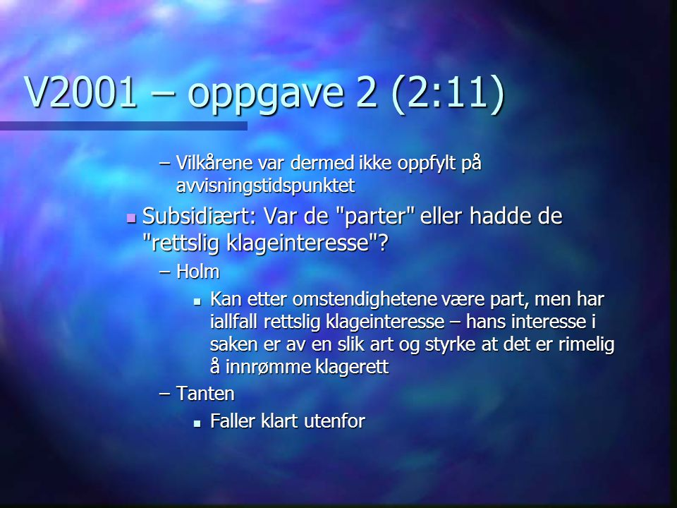 V2001 – oppgave 2 (2:11) Vilkårene var dermed ikke oppfylt på avvisningstidspunktet.