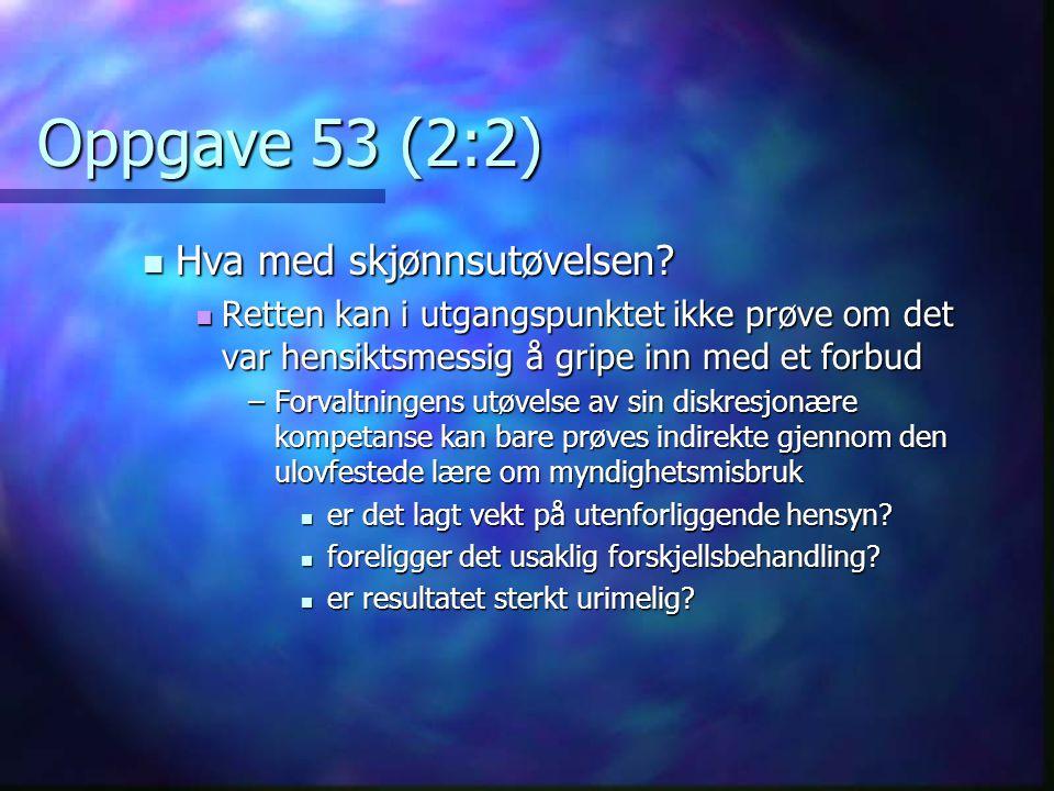 Oppgave 53 (2:2) Hva med skjønnsutøvelsen