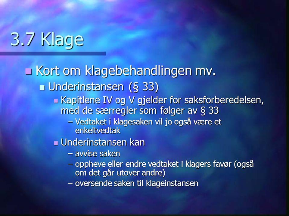 3.7 Klage Kort om klagebehandlingen mv. Underinstansen (§ 33)