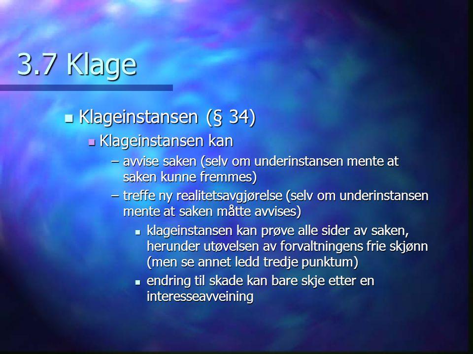 3.7 Klage Klageinstansen (§ 34) Klageinstansen kan