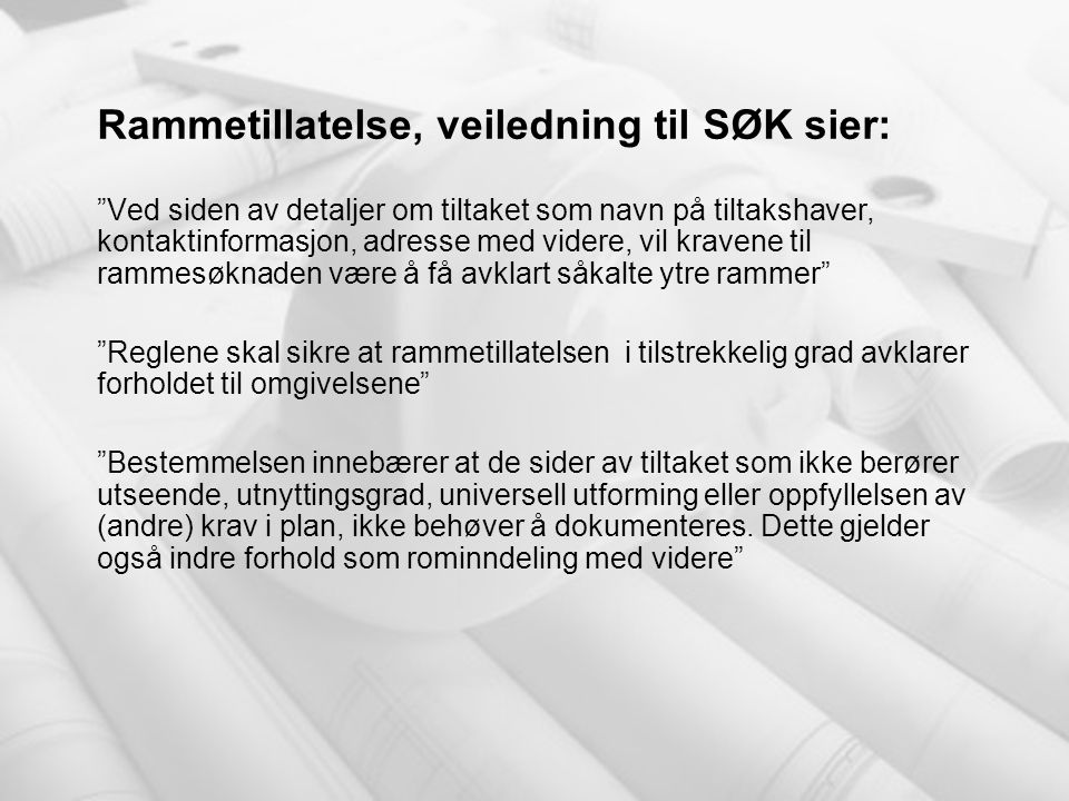 Rammetillatelse, veiledning til SØK sier: