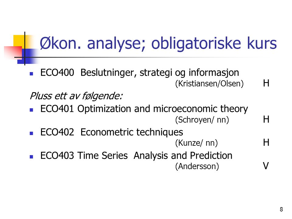 Økon. analyse; obligatoriske kurs