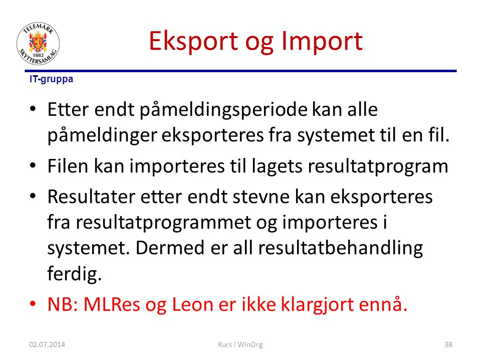 Eksport og Import Etter endt påmeldingsperiode kan alle påmeldinger eksporteres fra systemet til en fil.