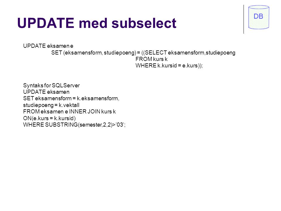 UPDATE med subselect UPDATE eksamen e