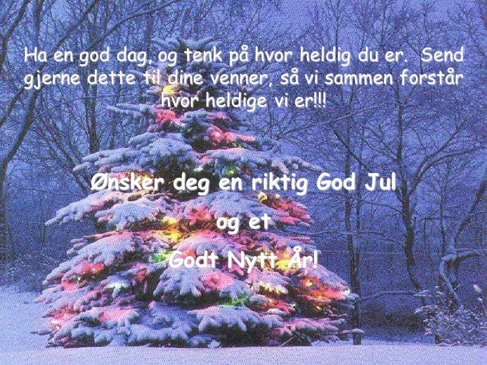 Ønsker deg en riktig God Jul