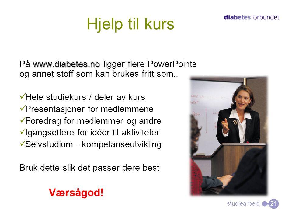 Hjelp til kurs På www.diabetes.no ligger flere PowerPoints og annet stoff som kan brukes fritt som..