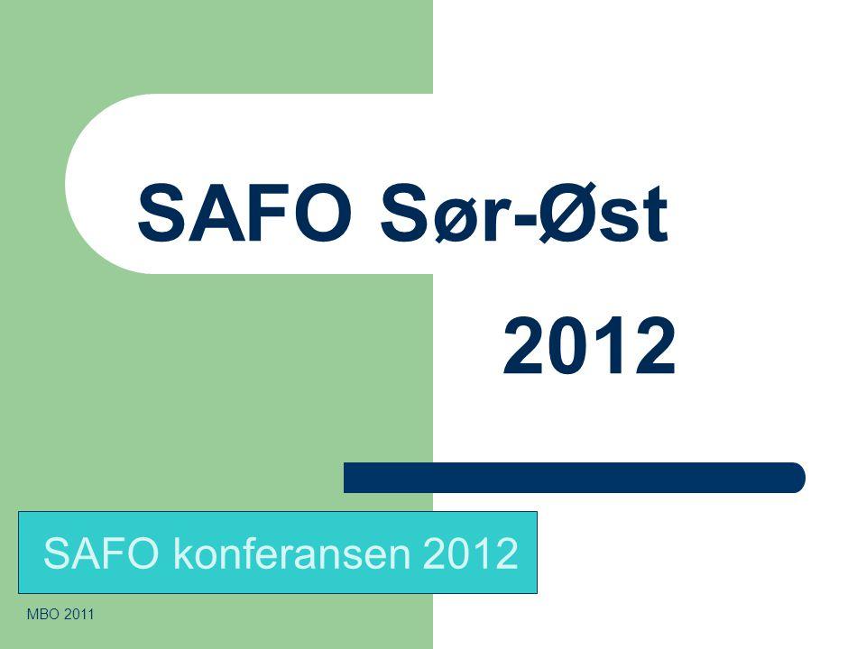 SAFO Sør-Øst 2012 SAFO konferansen 2012 MBO 2011