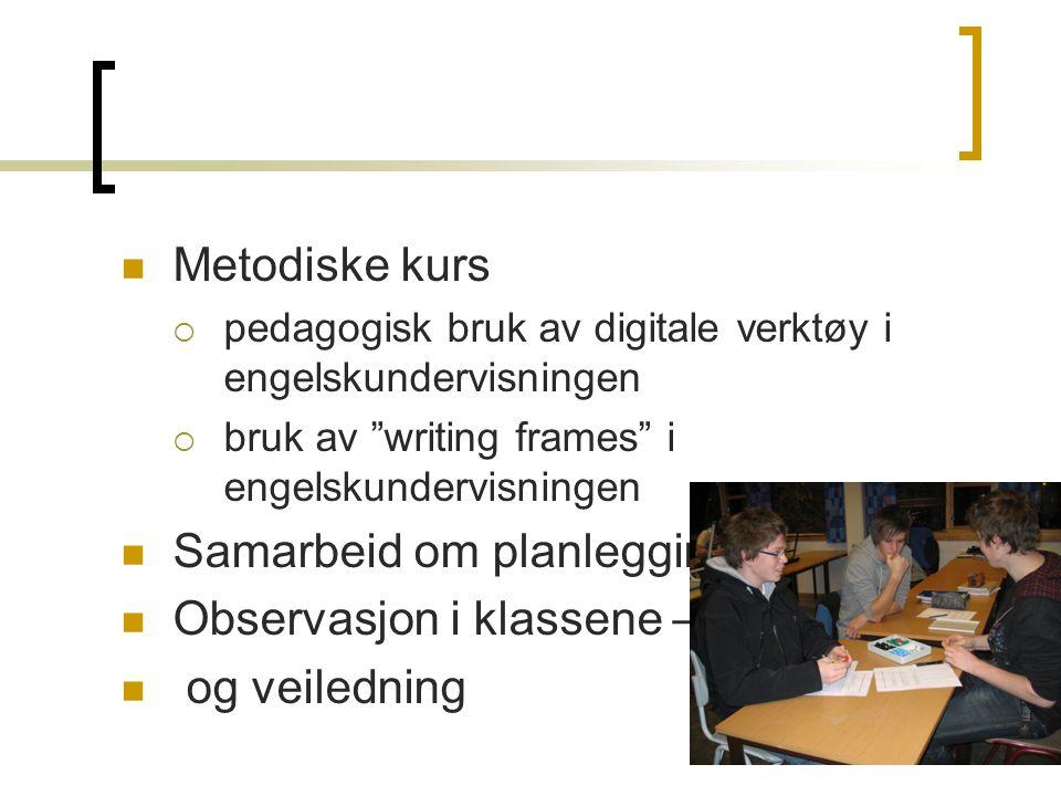 Samarbeid om planlegging Observasjon i klassene – og veiledning