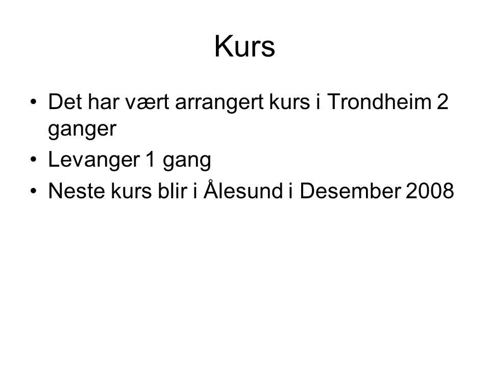 Kurs Det har vært arrangert kurs i Trondheim 2 ganger Levanger 1 gang