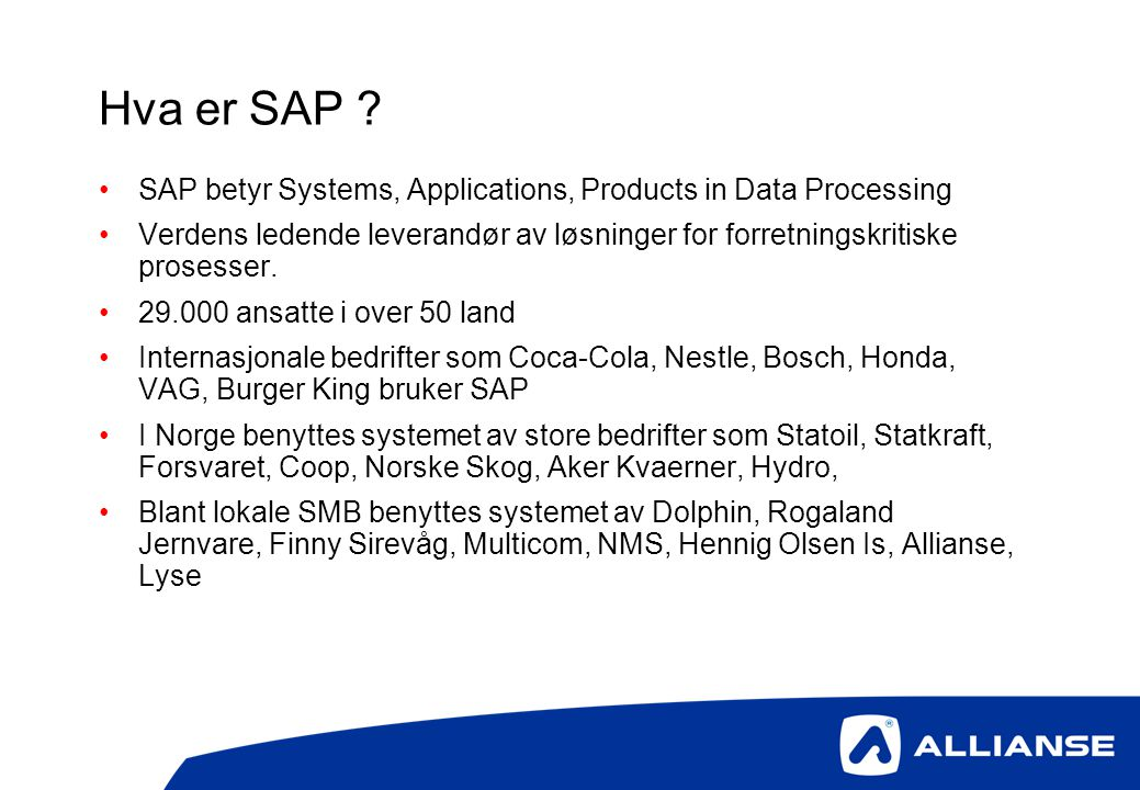 Hva er SAP SAP betyr Systems, Applications, Products in Data Processing.